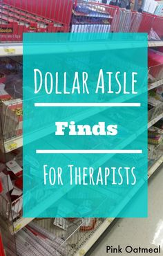 5 Dollar Store or Aisle Finds For Therapists