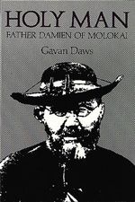 St Damien of Molokai | http://www.saintnook.com/saints/damienofmolokai | Holy Man: Father Damien of Molokai by Gavan Daws (UH Press)