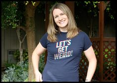 Let's Get Weird Workaholics Tshirt