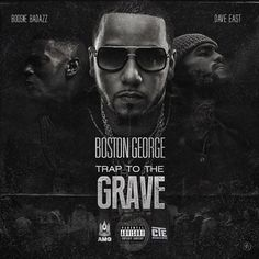 """Boston George feat. Boosie Badazz & Dave East - """"Trap To The Grave"""" 