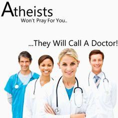 doctors / atheists for @D R. Porter S. Nauman III. lol.