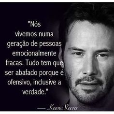"In Brazil we say "" mimimi"" Keanu Reeves, Quiet People, Believe, Some Words, Sentences, Einstein, Favorite Quotes, Quotations, Reflection"
