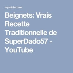 Beignets: Vrais Recette Traditionnelle de SuperDado57 - YouTube