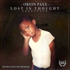 FRIDAY-- @itsorionpaxx Droppin' #LostInThought #Freestyle for ya eardrums! Stay tuned! #orionpaxx #undividedrecords #89til #kingcinesound #artist #hiphop #goodmusic #linkinbio #dopevibes #musicislife #funkdoobiest #soundcloud #blessed #followme