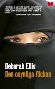 http://www.adlibris.com/se/product.aspx?isbn=9172216409 | Titel: Den osynliga flickan - Författare: Deborah Ellis - ISBN: 9172216409 - Pris: 39 kr