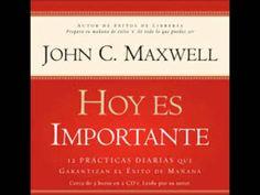 Hoy es importante john c. maxwell audiolibro completo