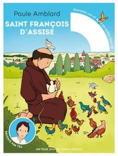 Saint François d'Assise                 : raconté par Téo