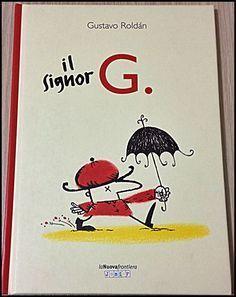 Che gli leggo al pupo? Il signor G. Read Aloud, Children, Kids, Costanza, Learning, School, Fictional Characters, Mamma, Picture Books
