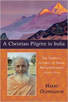 Swami Abhishiktananda-  Father Henri Le Saux- a French Benedicitine Monk in India