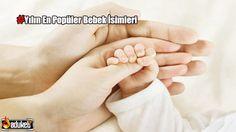 Popüler Bebek İsimleri, Kız çocukları için isimler, erkek bebekler için isimler, en çok tercih edilenler, modern bebek isimleri, Kuran'da geçen isimler
