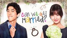 Can We Get Married? Had high hopes, but never finished it. It's a shame because the actors/actresses are talented.