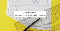 Tilly and the Buttons: Sewing Orla: Fitting Part 1 - Sizing and Length