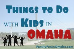 Things to do in Omaha!!