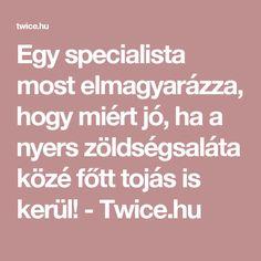 Egy specialista most elmagyarázza, hogy miért jó, ha a nyers zöldségsaláta közé főtt tojás is kerül! - Twice.hu