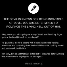 Romancing the Devil 😂😂 Writing Prompt Daily Writing Prompts, Creative Writing Prompts, Book Writing Tips, Cool Writing, Writing Help, Writing Ideas, Writing Prompts Romance, Otp Prompts, Dialogue Prompts