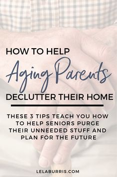 Ask Lela: Helping Aging Parents Purge Their Stuff - Lela Burris Parenting Ask Lela: Helping Aging Parents Purge Their Stuff - Organized-ish by Lela Burris Natural Parenting, Parenting Tips, Parenting Quotes, Foster Parenting, Funeral Planning, Lisa, Aging Parents, Aging In Place, Elderly Care