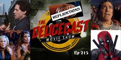 The Deucecast Movie Show #215 – ReFlicktions