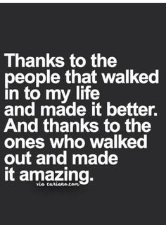 "Curiano.com ""thanks to people that walked into my life and made it better. And thanks to the ones who walked out and made it amazing."""