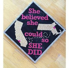 She believed she could, so she did Graduation cap