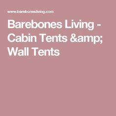 Barebones Living - Cabin Tents & Wall Tents