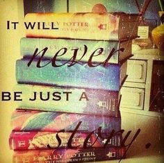 Because it will never just be a story <3