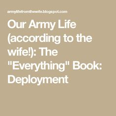 """Our Army Life (according to the wife!): The """"Everything"""" Book: Deployment"""