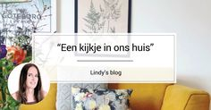 B l o g | Hoe was jullie dag? Lekker even aan het relaxen op de bank? Lees dan vooral even de nieuwste (en eerste!) blog van Lindy en ontdek veel nieuwe inspiratie. Check: http://www.furnlovers.nl/inrichting-woonkamer/een-kijkje-in-ons-huis/.