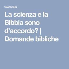 La scienza e la Bibbia sono d'accordo? | Domande bibliche