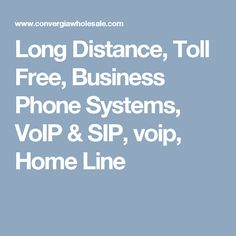 Long Distance, Toll Free, Business Phone Systems, VoIP & SIP, voip, Home Line