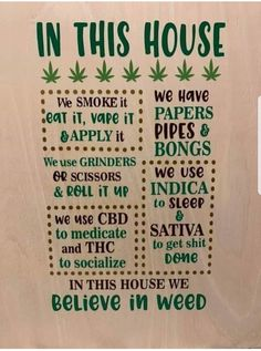 That's how it will be in my household awkwardpetunia: Weed Memes, Weed Humor, R Memes, Stoner Room, Stoner Art, Marijuana Facts, Weed Facts, Puff And Pass, Pipes And Bongs