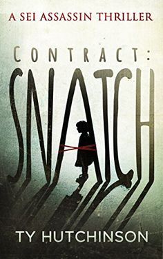 Contract: Snatch (Sei Assassin Thriller Book 1) by Ty Hutchinson http://www.amazon.com/dp/B010PKJCWG/ref=cm_sw_r_pi_dp_N0.8wb1G418HG