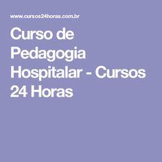 Curso de Pedagogia Hospitalar - Cursos 24 Horas
