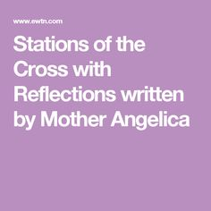 Stations of the Cross with Reflections written by Mother Angelica