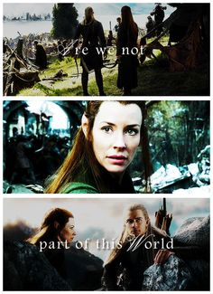 "Tauriel & Legolas, The Hobbit: Battle Of The Five Armies Trailer quote ""Are we not part of this world"""