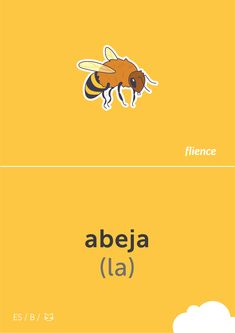 Abeja #flience #animal #insects #english #education #flashcard #language Spanish Flashcards, Insects, Language, Education, Bees, Speech And Language, Language Arts, Educational Illustrations, Learning
