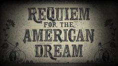 Friends Of Liberty: Requiem for the American Dream..