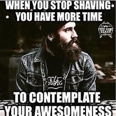 The more time you have, the more awesomeness grows giving you more time to contemplate even more awesomeness. It's a revolving door. The struggle is a good one. Only one product can tame the manliest of manes. HighWest Beard. Take a look at the link in the bio and respect your beard!