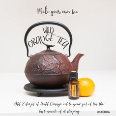 Make your own Wild Orange tea with essential oil.