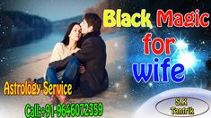 Get help of Black Magic for Wife, Just Dial - 9646072349 Black Magic, Mantra, Astrology, Remedies, It Cast, India, Goa India, Home Remedies, Indie