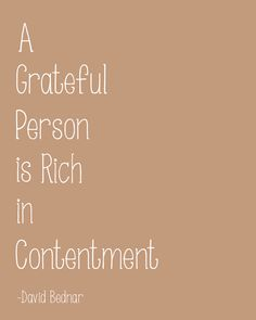 """Free Printable Gratitude Quote-""""A Grateful Person is Rich in Contentment"""" -David Bednar"""