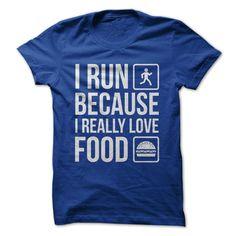 I Run Because I Really Love Food