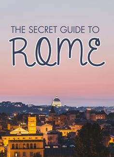 Discover the best secret places to eat, drink, see and stay in Rome, Italy! #romantictravel
