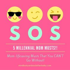 5 Millennial Mom Musts!! These are lifesaving musts that you just CAN'T go…