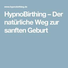 HypnoBirthing – Der natürliche Weg zur sanften Geburt