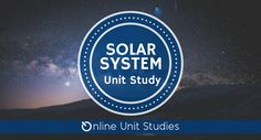 Solar System Unit Study from Online Unit Studies. Explore the Sun and planets. Learn about the Sun, its planets, orbits, gravity and so much more. This 9-lesson course is self-paced and culminates with creating a model of the solar system. Studiers will perform experiments, analyze data and gain an understanding of Google Sheets.