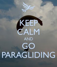 The bucket list part is to own a paraglider!