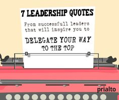 Let these Delegation quotes about leadership inspire you to let go and delegate your way to the top