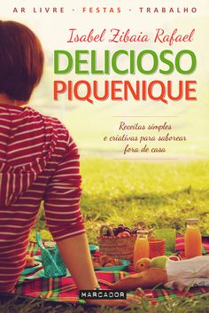 Delicioso Piquenique, de Isabel Zibaia Rafael - se pudesse minhas refeições seriam sempre em forma de piquenique.