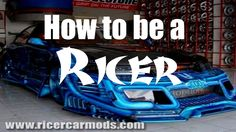 How to be a Ricer