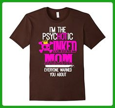 Mens I'M THE SPYCHOTIC INKED MOM T-SHIRT Medium Brown - Relatives and family shirts (*Amazon Partner-Link)
